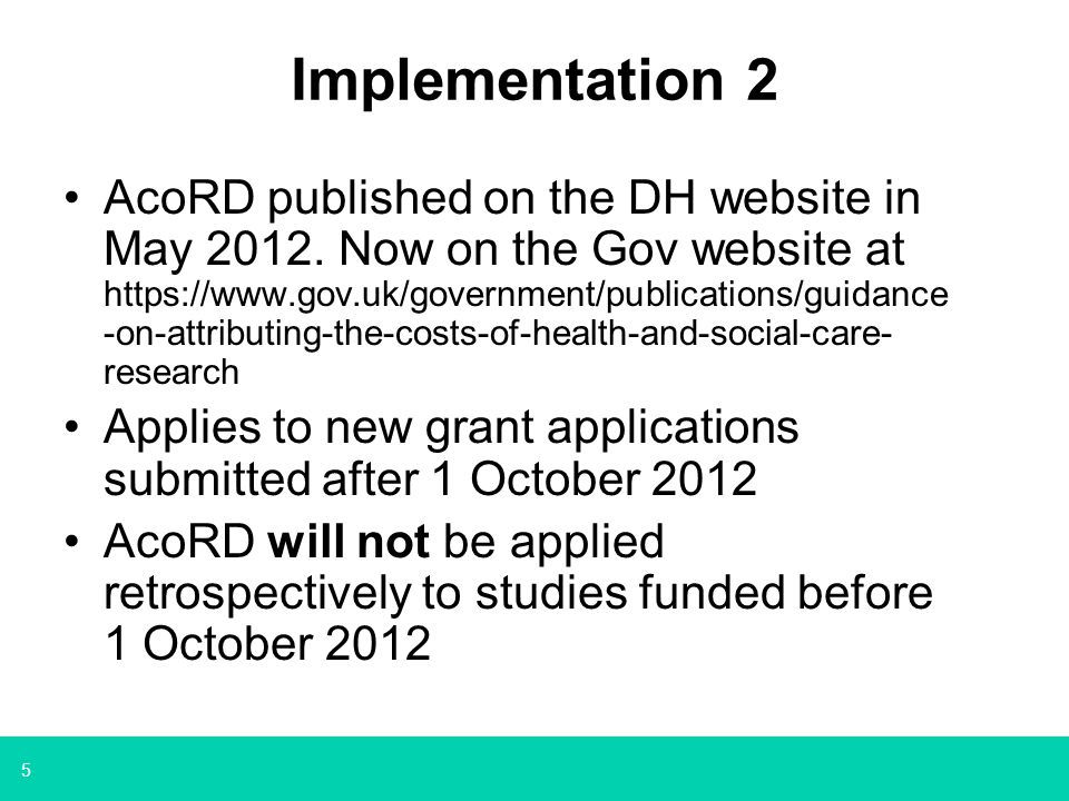 5 Implementation 2 AcoRD published on the DH website in May 2012. Now on the Gov website at https://www.gov.uk/government/publications/guidance -on-at