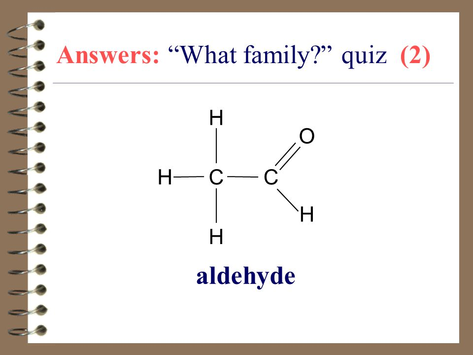 "Answers: ""What family?"" quiz (2) CC H H O H H aldehyde"