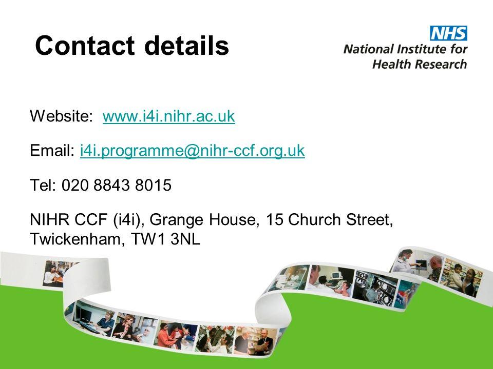 Website: www.i4i.nihr.ac.ukwww.i4i.nihr.ac.uk Email: i4i.programme@nihr-ccf.org.uki4i.programme@nihr-ccf.org.uk Tel: 020 8843 8015 NIHR CCF (i4i), Grange House, 15 Church Street, Twickenham, TW1 3NL Contact details