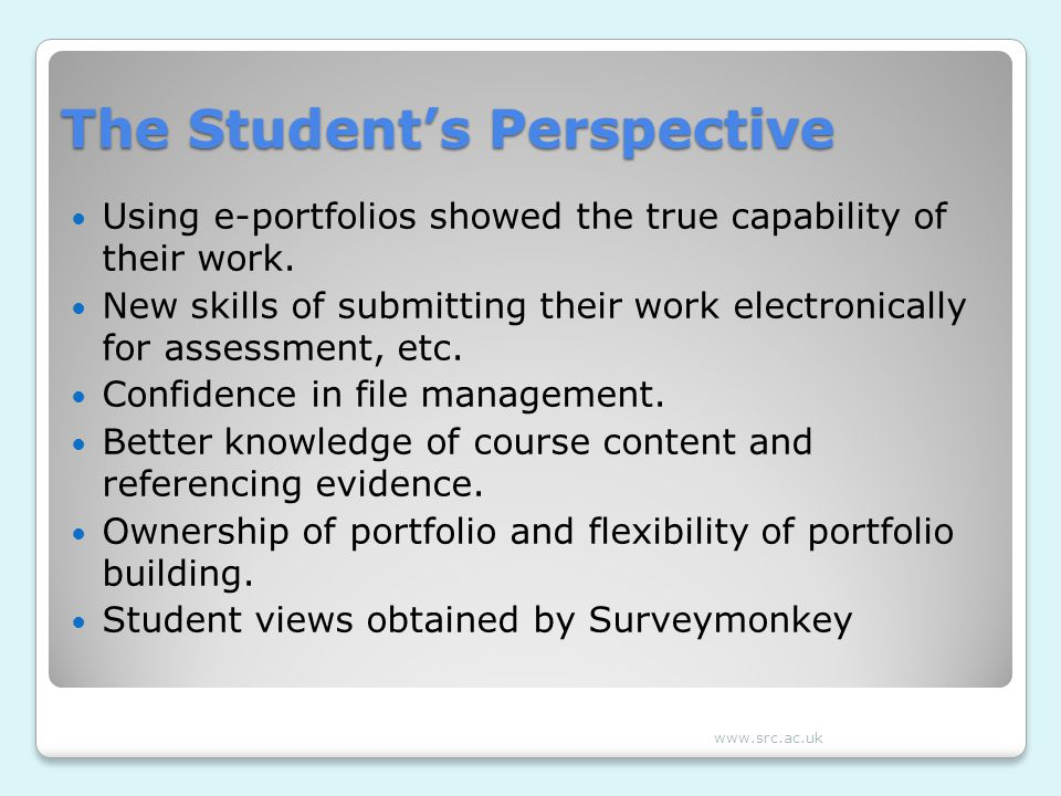 The Student's Perspective Using e-portfolios showed the true capability of their work.