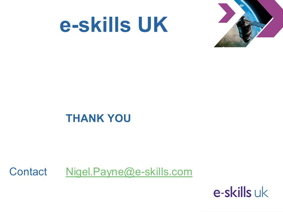 e-skills UK THANK YOU ContactNigel.Payne@e-skills.comNigel.Payne@e-skills.com