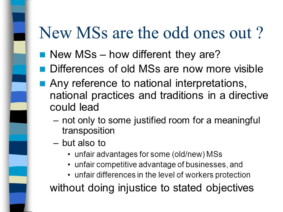 New MSs are the odd ones out . New MSs – how different they are.