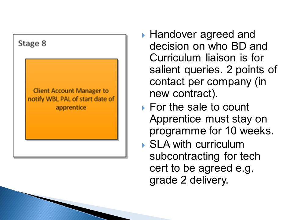  Handover agreed and decision on who BD and Curriculum liaison is for salient queries. 2 points of contact per company (in new contract).  For the s