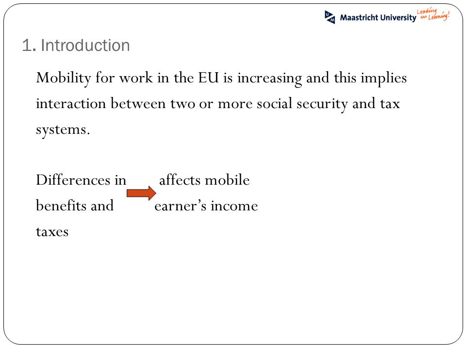 Social Security Coordination (Regulation 883/2004) To promote free movement of persons Bi-lateral Tax Treaties To avoid double taxation EU supranational and national legal framework play a decisive role in determining the welfare of mobile earners.