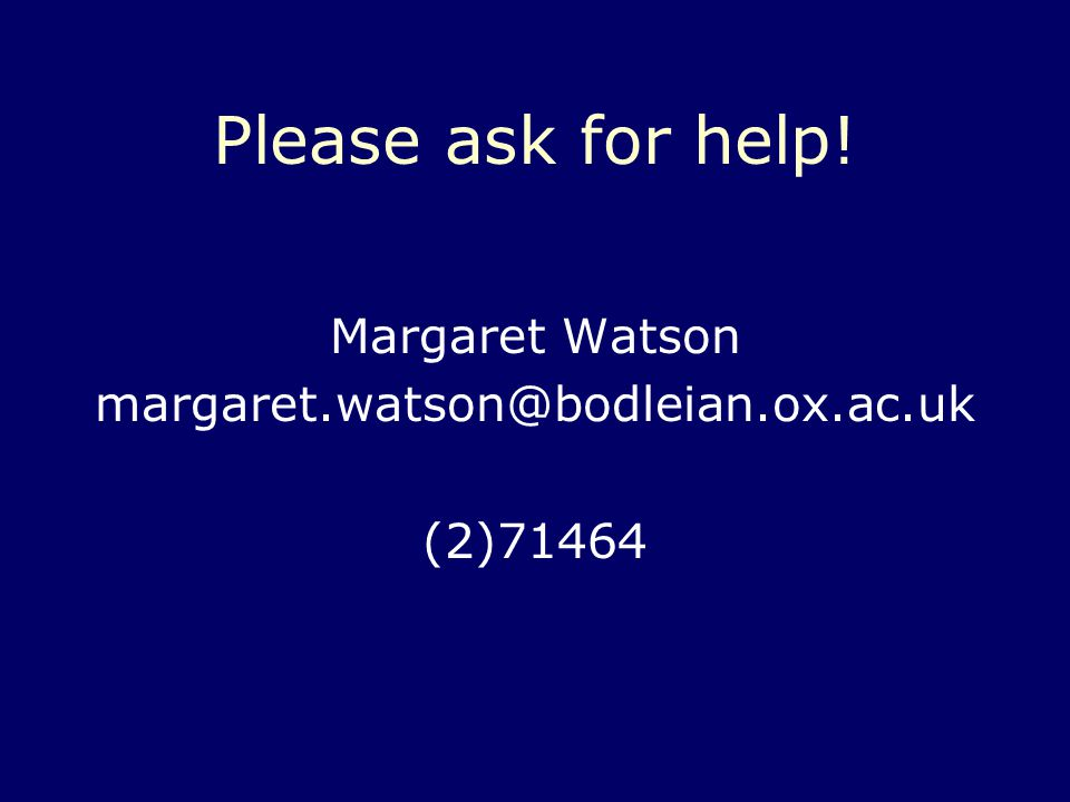 Please ask for help! Margaret Watson (2)71464