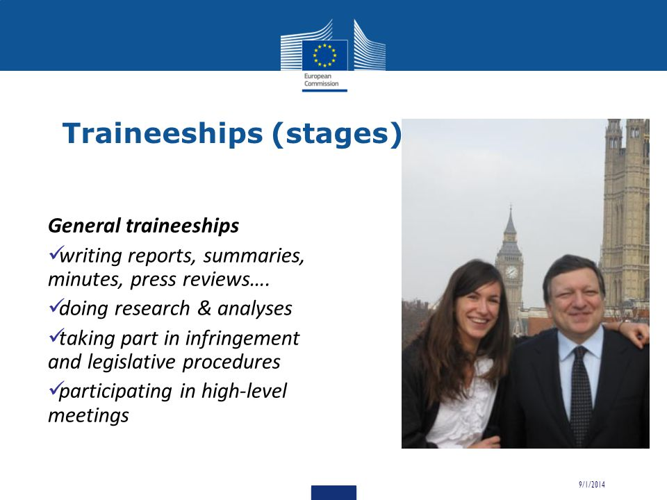 9/1/2014 Traineeships (stages) General traineeships writing reports, summaries, minutes, press reviews….
