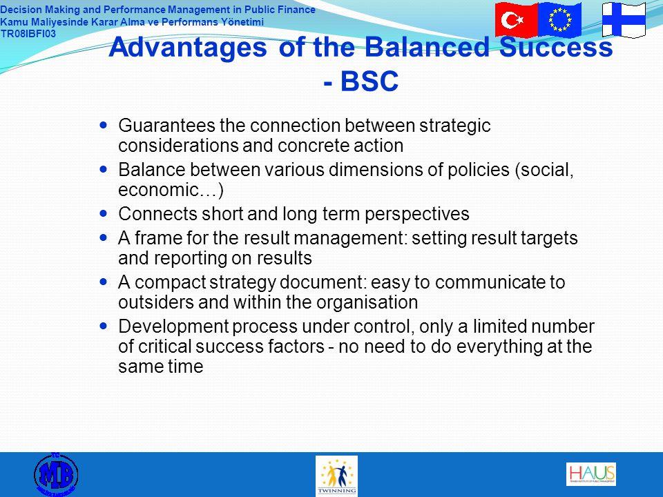 Decision Making and Performance Management in Public Finance Kamu Maliyesinde Karar Alma ve Performans Yönetimi TR08IBFI03 Advantages of the Balanced