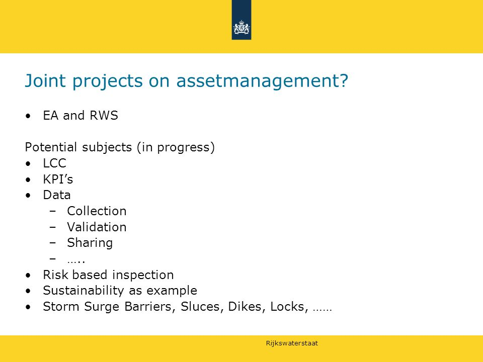 Rijkswaterstaat Joint projects on assetmanagement.