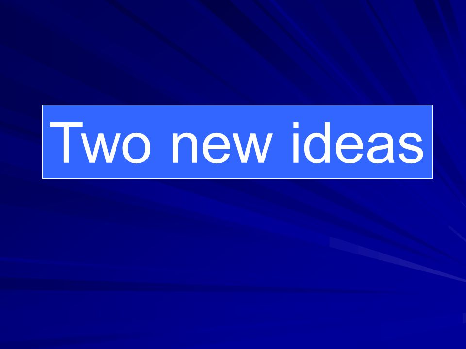Two new ideas