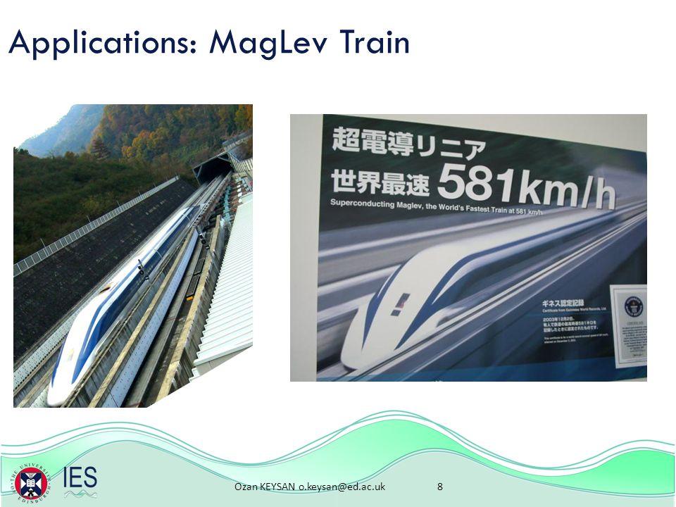 Ozan KEYSAN o.keysan@ed.ac.uk 8 Applications: MagLev Train
