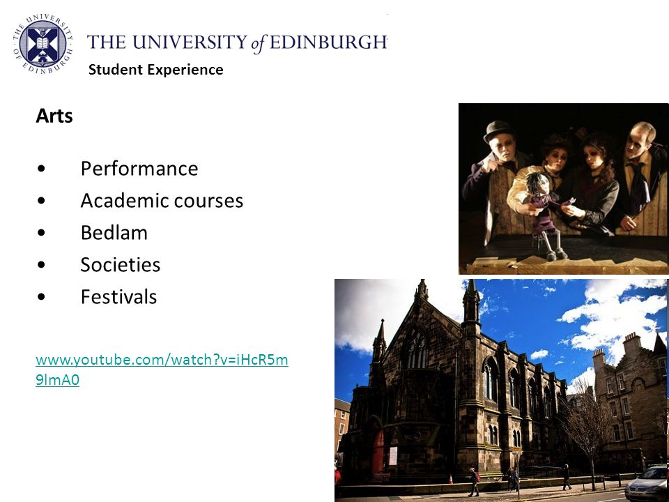 Performance Academic courses Bedlam Societies Festivals www.youtube.com/watch v=iHcR5m 9lmA0 Student Experience Arts