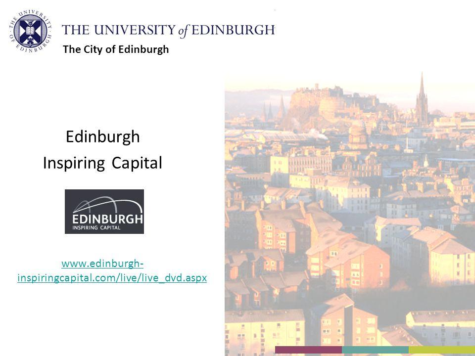 Edinburgh Inspiring Capital www.edinburgh- inspiringcapital.com/live/live_dvd.aspx The City of Edinburgh