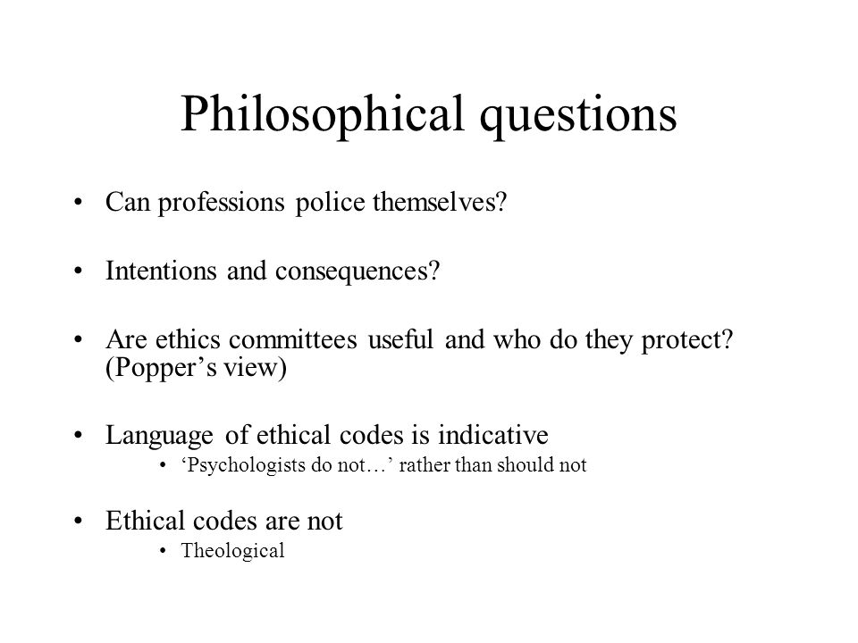 Philosophical questions Can professions police themselves.