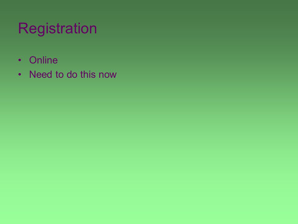 Registration Online Need to do this now