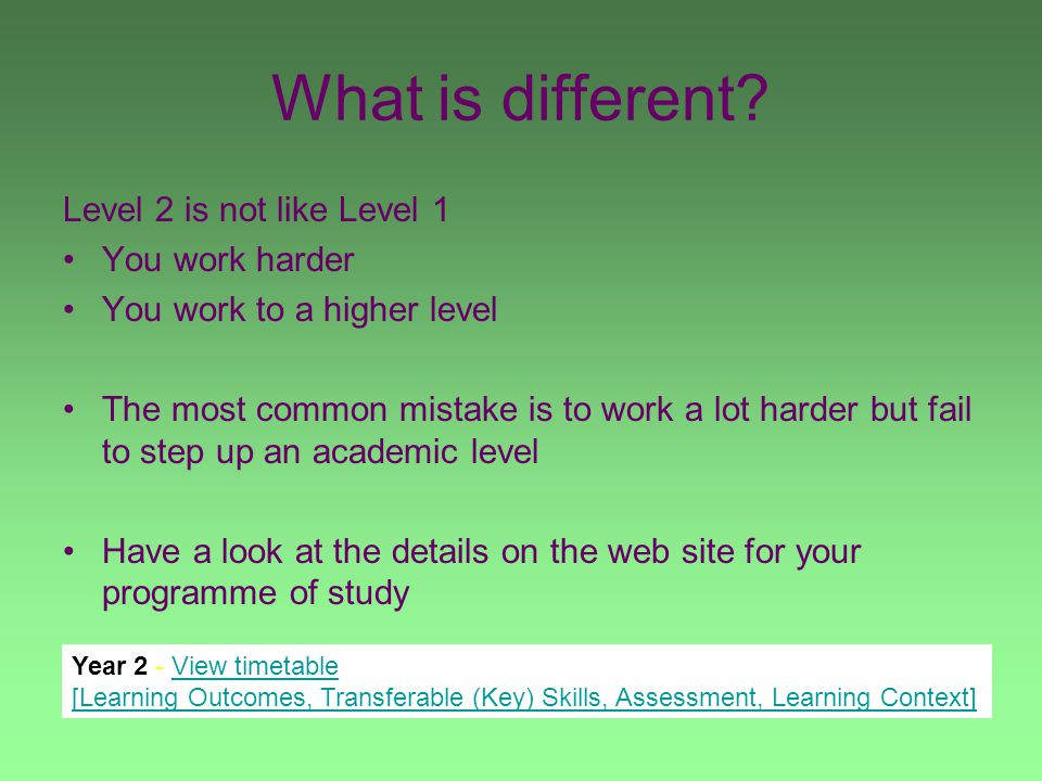 Assessment There are penalties for the late submission of work: 5% per day Stating the obvious: Late work (and failure to submit work) can equate to failed modules Level 2 work counts towards your final degree classification, so get the work handed in on time!