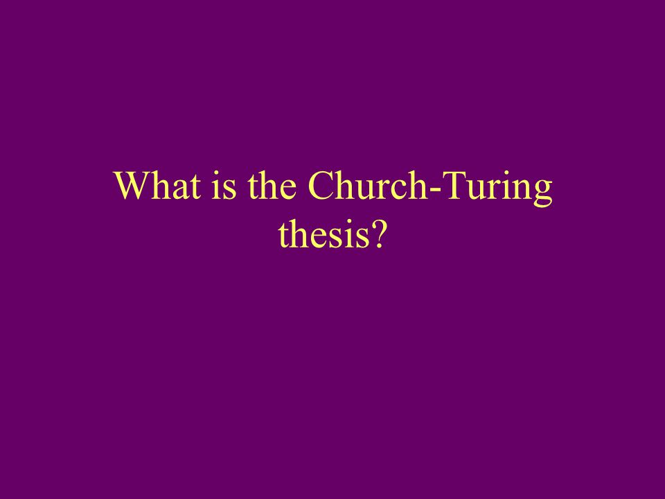 What is the Church-Turing thesis