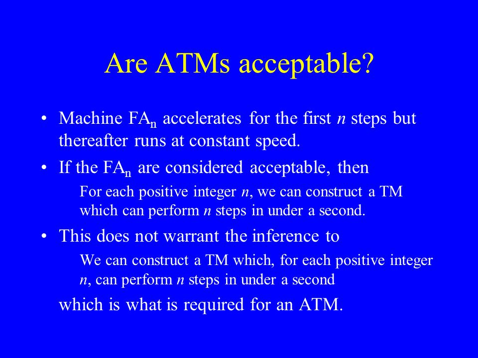 Are ATMs acceptable.