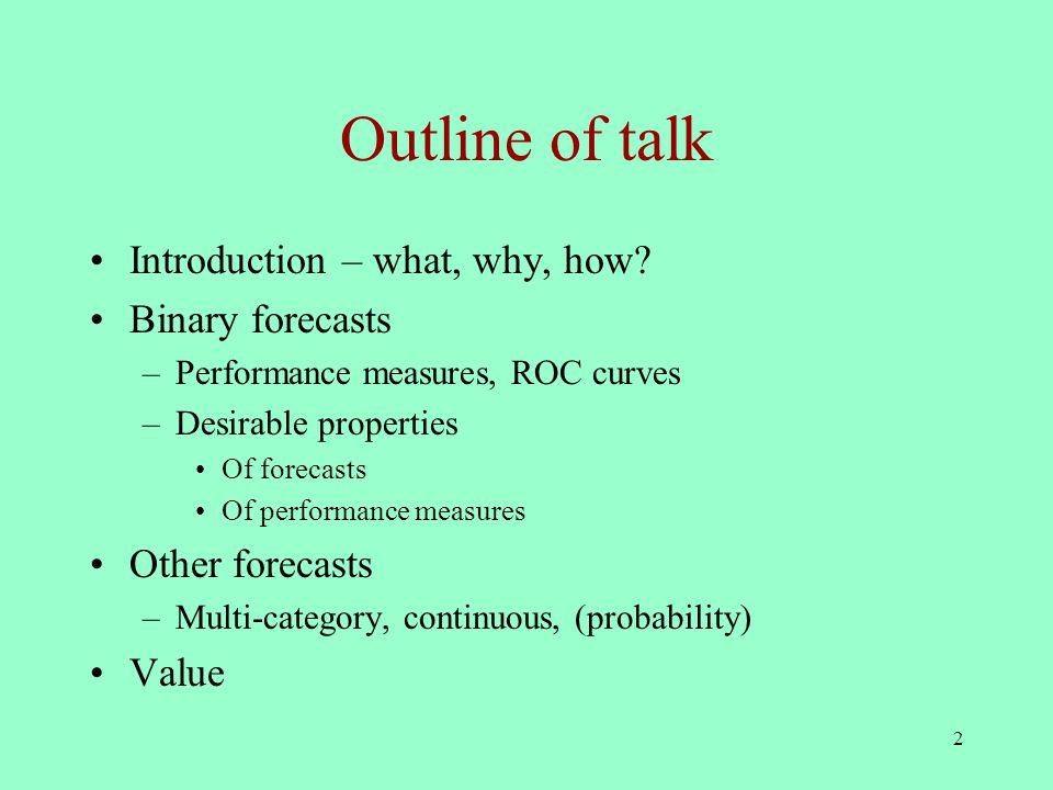 2 Outline of talk Introduction – what, why, how.