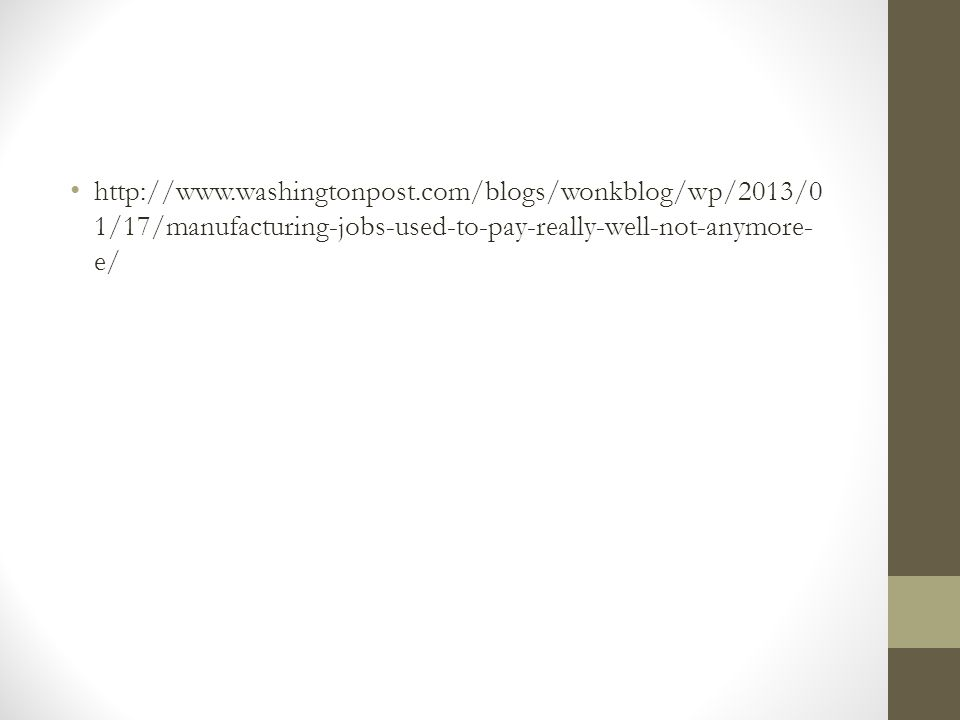 1/17/manufacturing-jobs-used-to-pay-really-well-not-anymore- e/