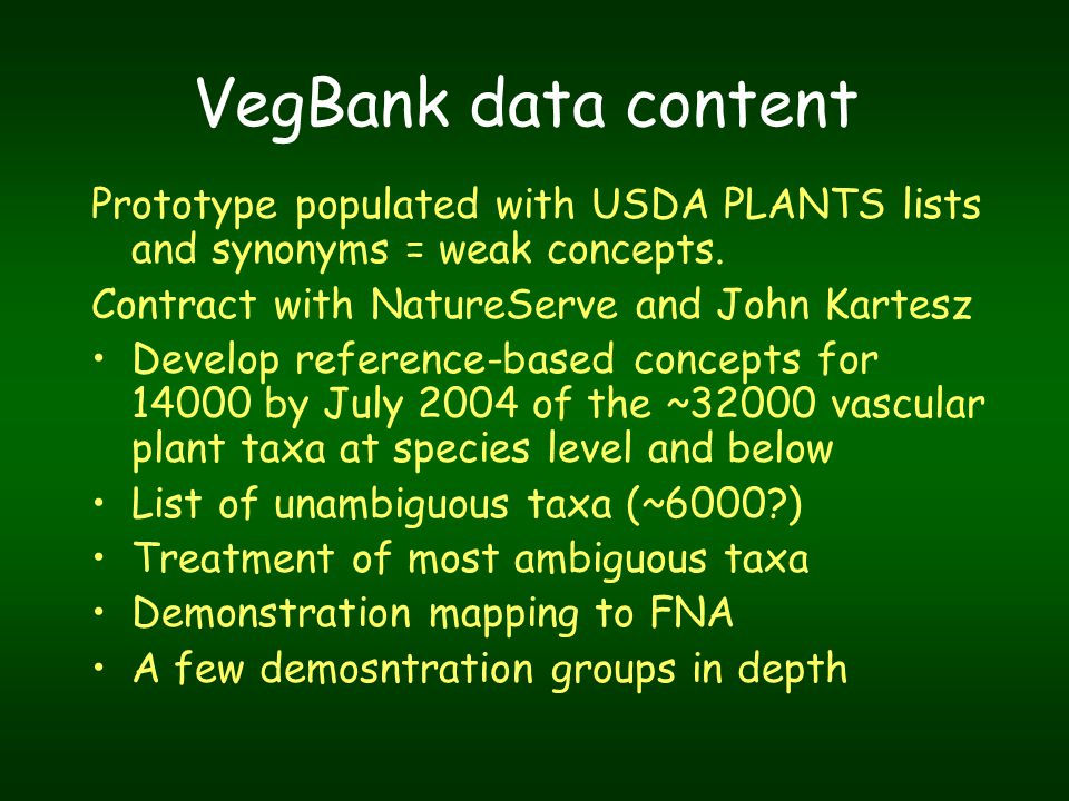 VegBank data content Prototype populated with USDA PLANTS lists and synonyms = weak concepts.