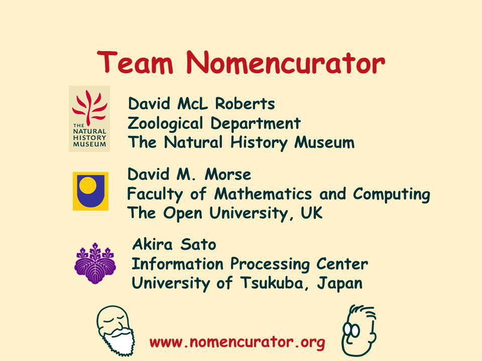 www.nomencurator.org Team Nomencurator David McL Roberts Zoological Department The Natural History Museum David M.