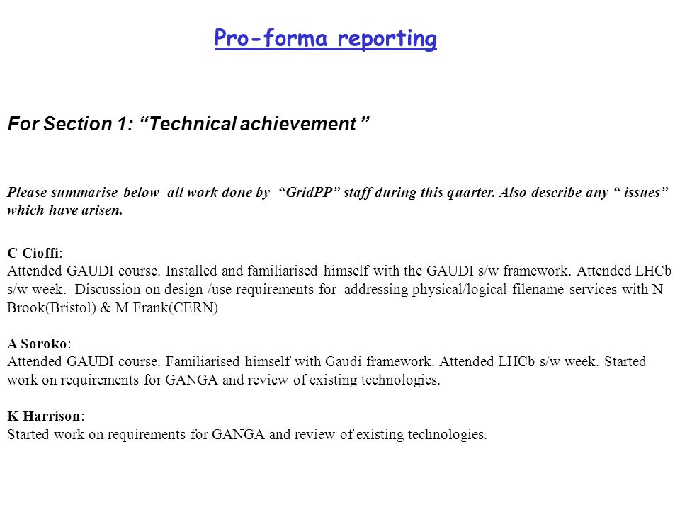 Pro-forma reporting For Section 1: Technical achievement Please summarise below all work done by GridPP staff during this quarter.