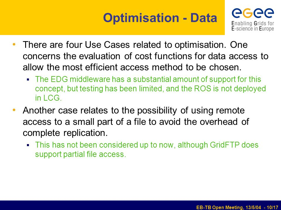 EB-TB Open Meeting, 13/5/04 - 10/17 Optimisation - Data There are four Use Cases related to optimisation.