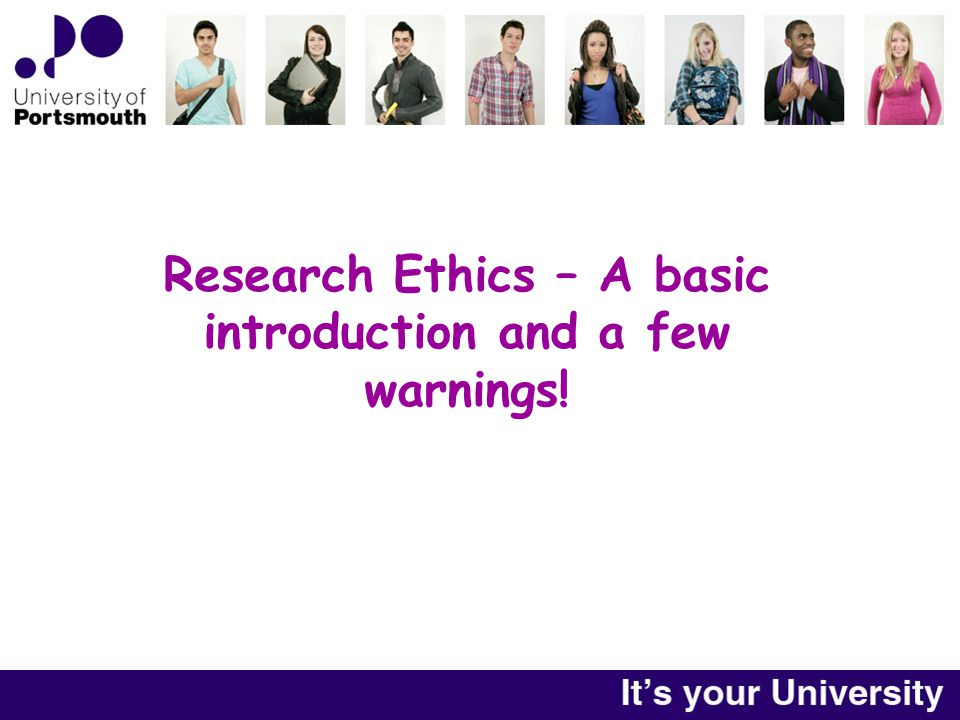 Research Ethics – A basic introduction and a few warnings!