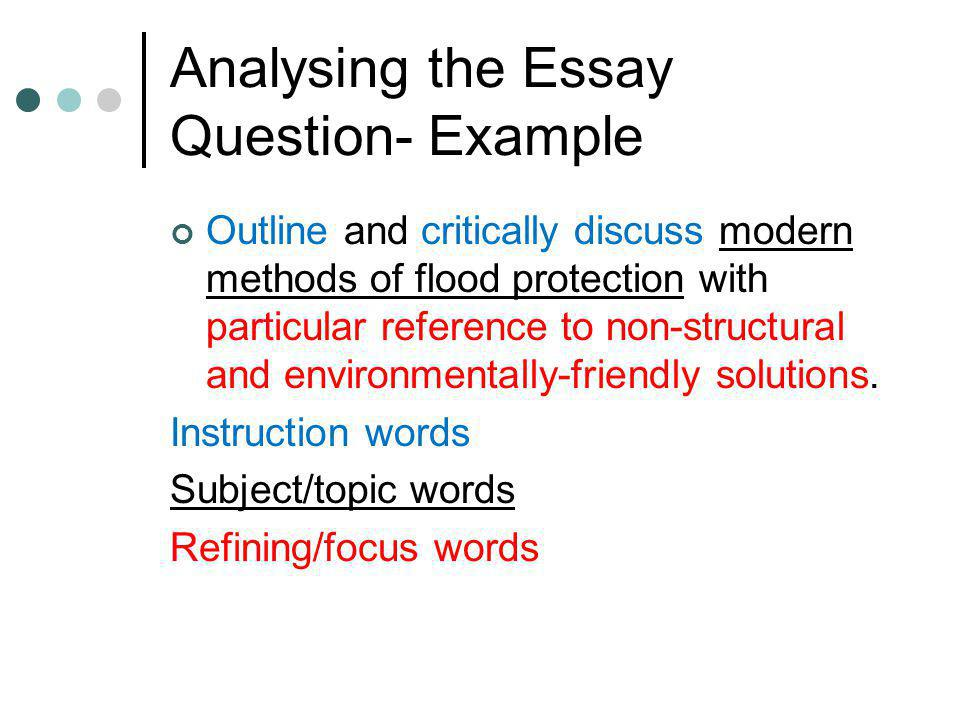 Analysing the Essay Question- Example Outline and critically discuss modern methods of flood protection with particular reference to non-structural and environmentally-friendly solutions.