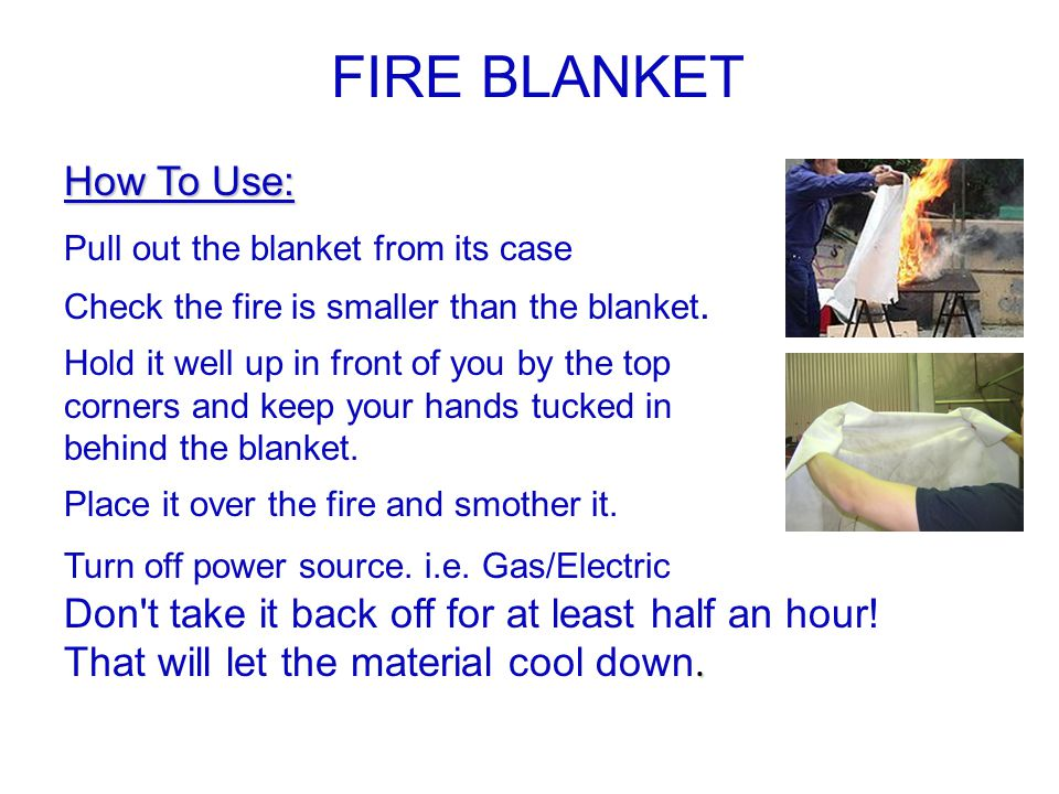 Hold it well up in front of you by the top corners and keep your hands tucked in behind the blanket. Place it over the fire and smother it. Don't take
