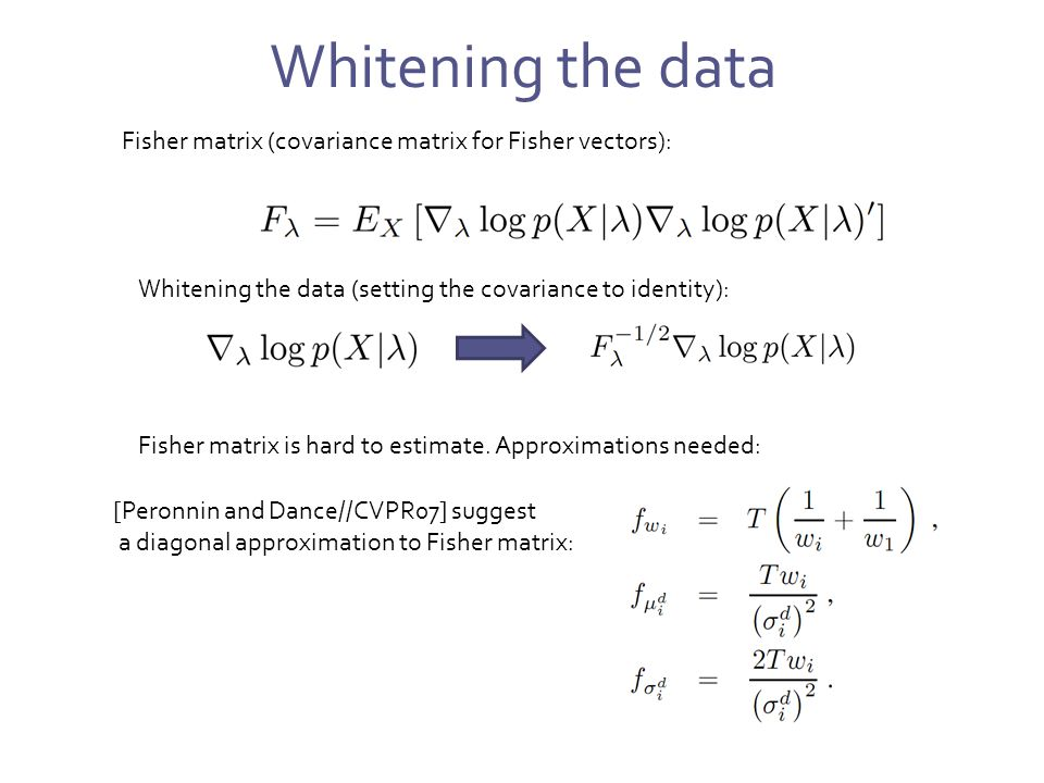 Classification with Fisher kernels Use whitened Fisher vectors as an input to e.g.