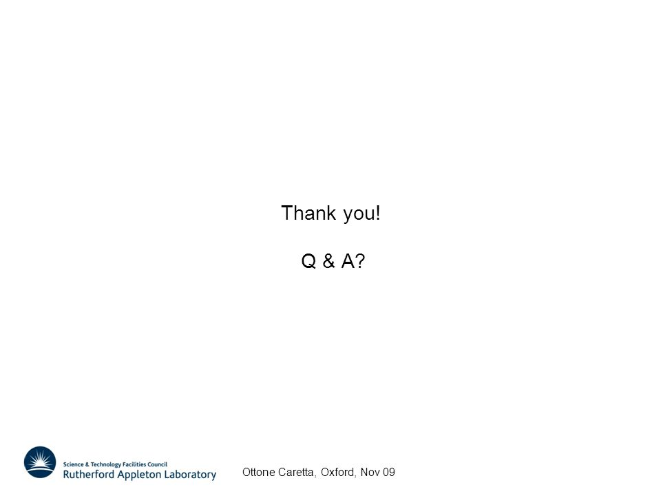 Thank you! Q & A Ottone Caretta, Oxford, Nov 09