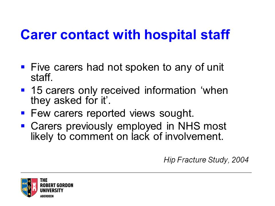 Carer contact with hospital staff  Five carers had not spoken to any of unit staff.