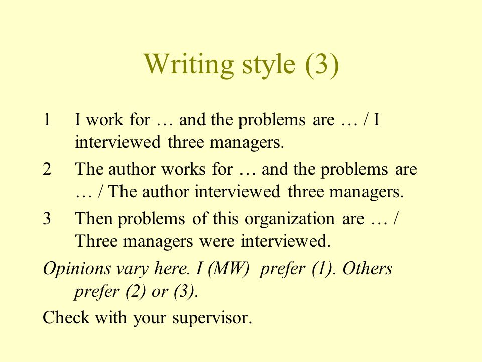 Writing style (3) 1I work for … and the problems are … / I interviewed three managers.