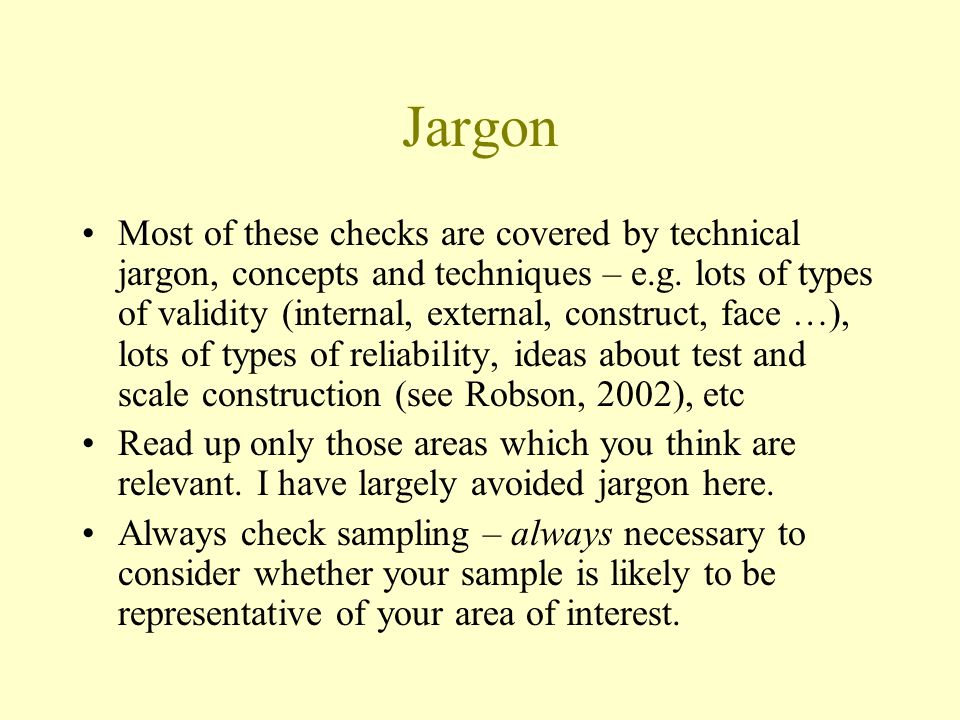 Jargon Most of these checks are covered by technical jargon, concepts and techniques – e.g.