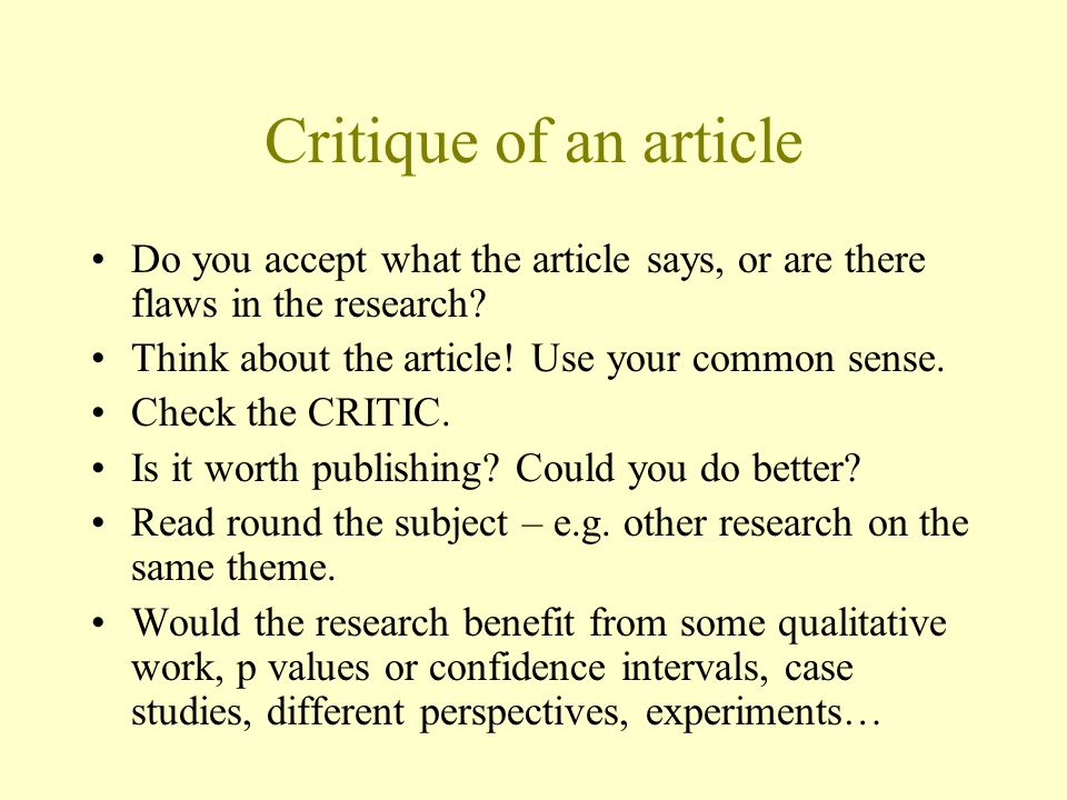Critique of an article Do you accept what the article says, or are there flaws in the research.