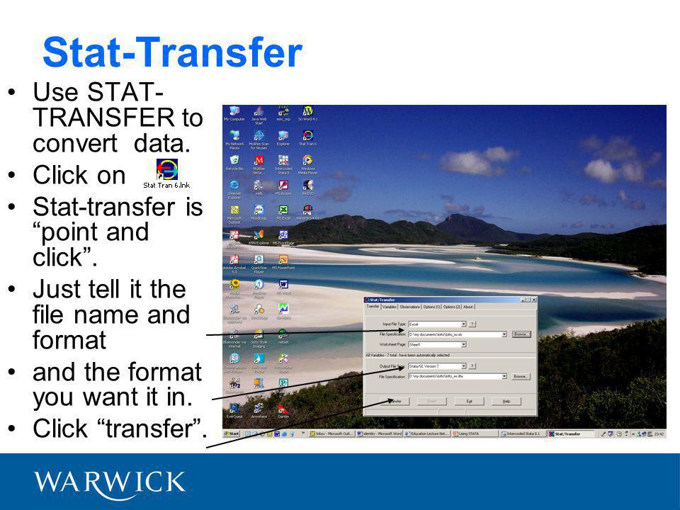 Stat-Transfer Use STAT- TRANSFER to convert data. Click on Stat-transfer is point and click .