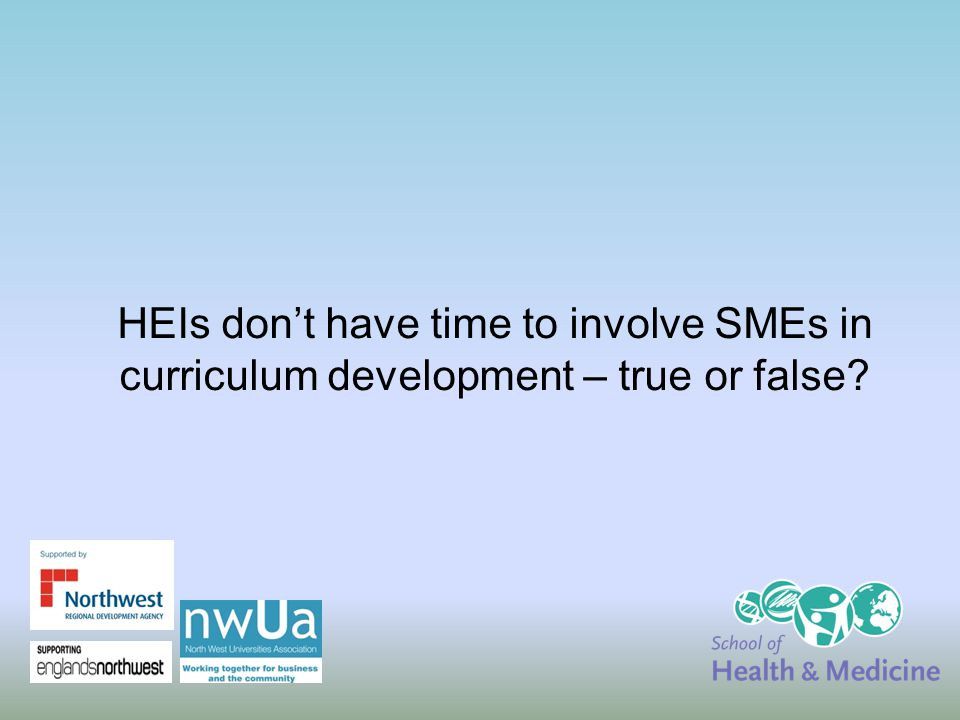 HEIs don't have time to involve SMEs in curriculum development – true or false?