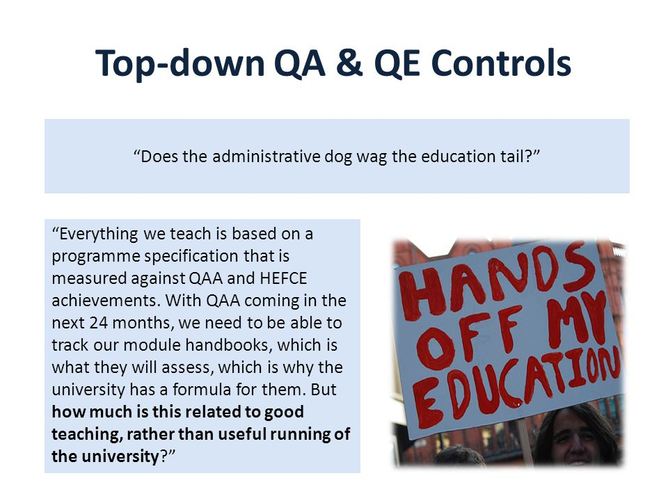 """""""Everything we teach is based on a programme specification that is measured against QAA and HEFCE achievements. With QAA coming in the next 24 months,"""