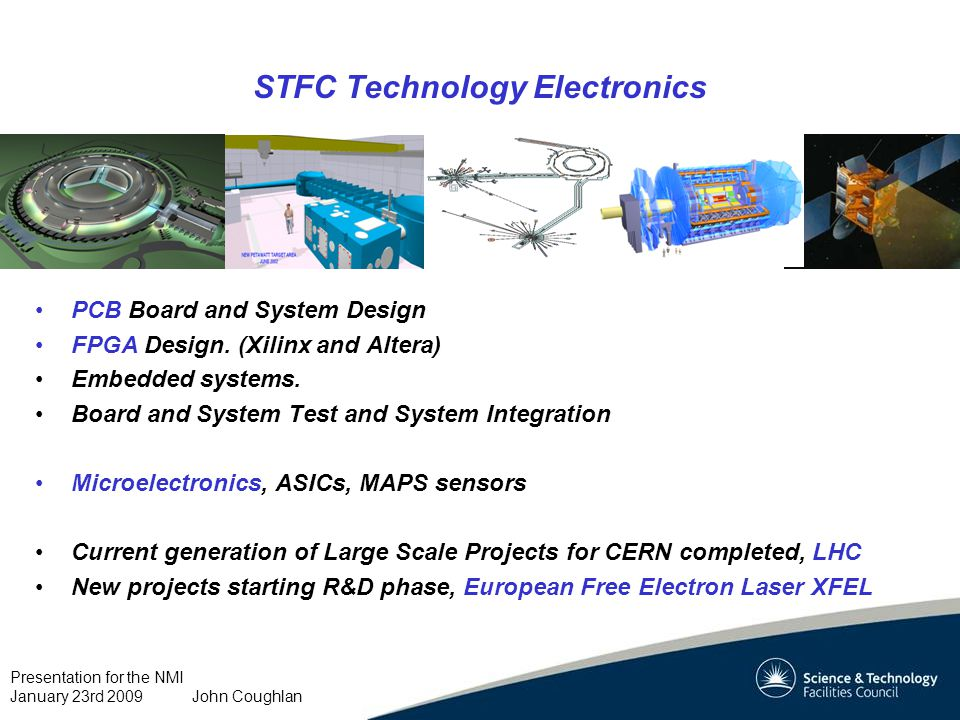 Presentation for the NMI January 23rd 2009 John Coughlan CERN European Laboratory for Particle Physics.