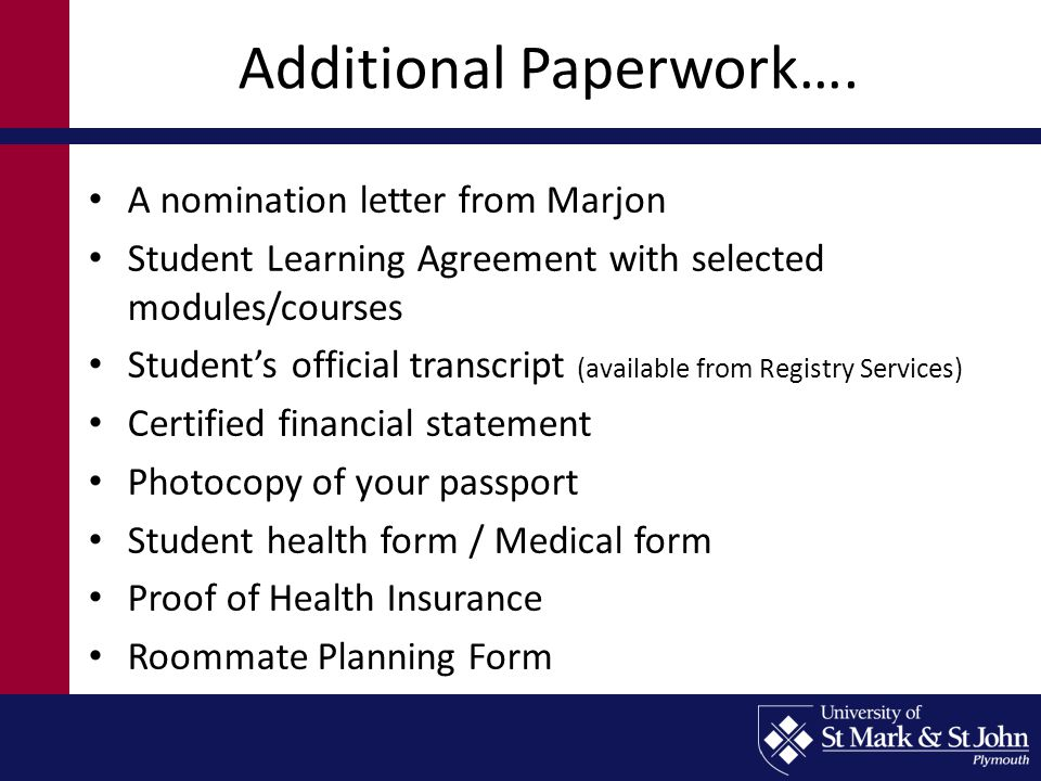 Additional Paperwork…. A nomination letter from Marjon Student Learning Agreement with selected modules/courses Student's official transcript (availab
