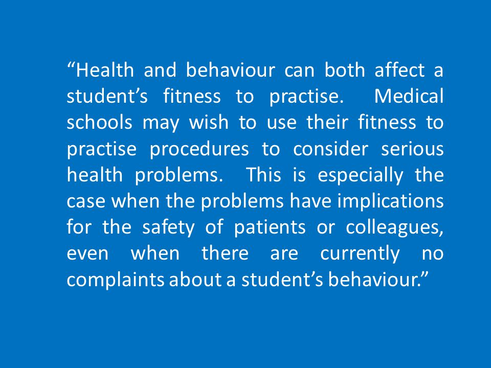 Health and behaviour can both affect a student's fitness to practise.