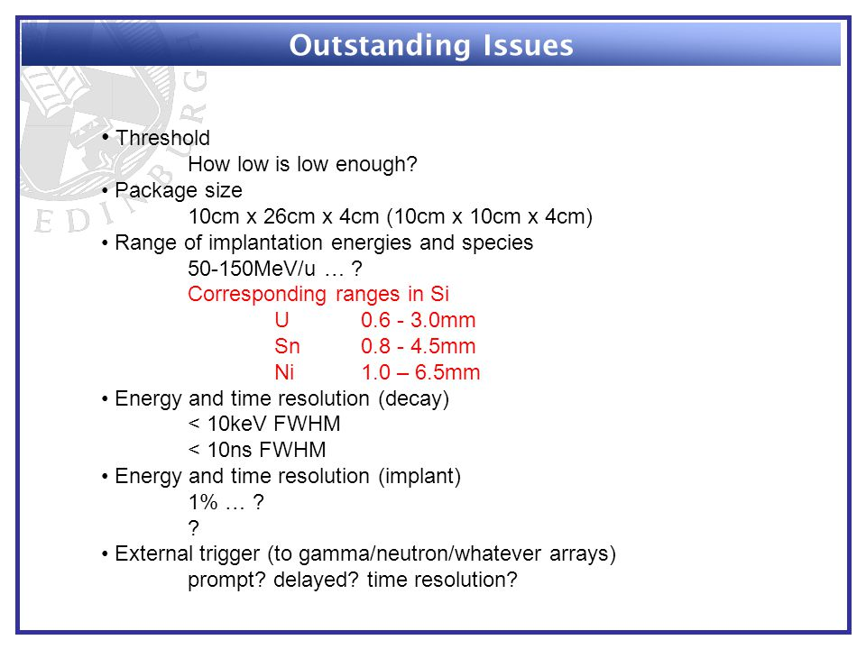 Outstanding Issues Threshold How low is low enough.