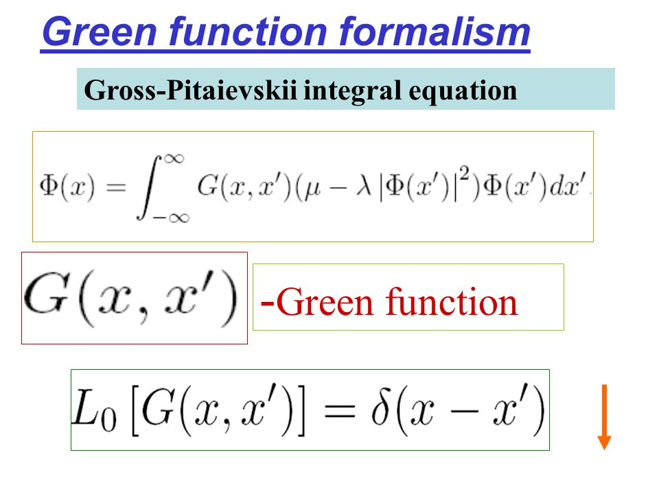 Gross-Pitaievskii integral equation - Green function Green function formalism
