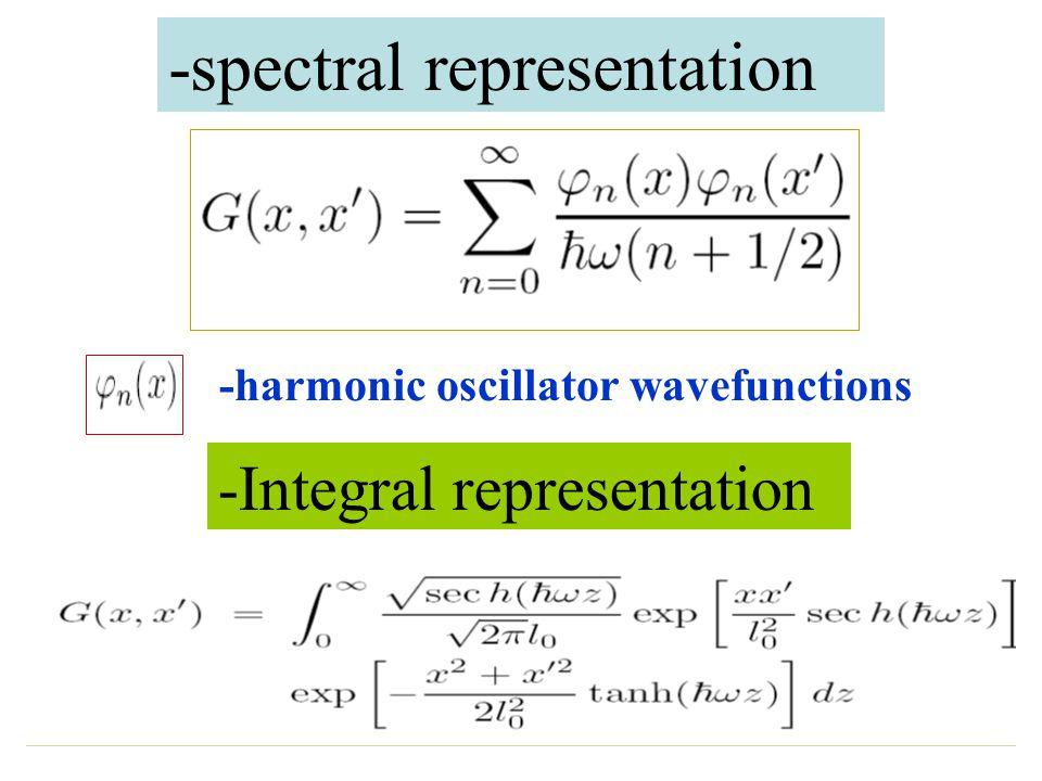 -spectral representation -Integral representation -harmonic oscillator wavefunctions