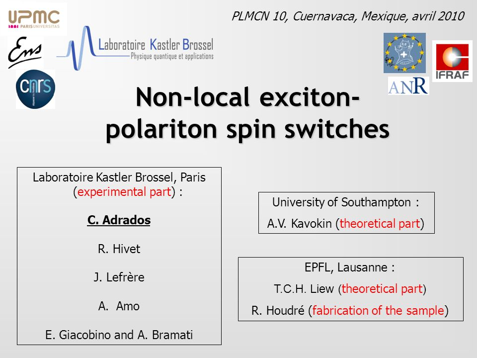Non-local exciton- polariton spin switches Laboratoire Kastler Brossel, Paris (experimental part) : C.