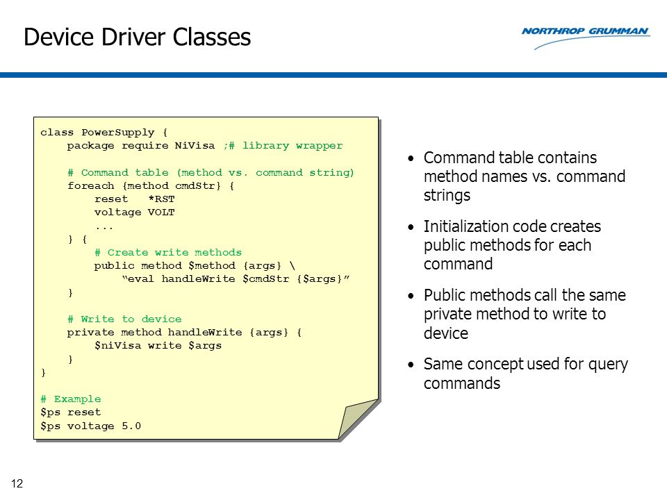 Device Driver Classes Command table contains method names vs. command strings Initialization code creates public methods for each command Public metho