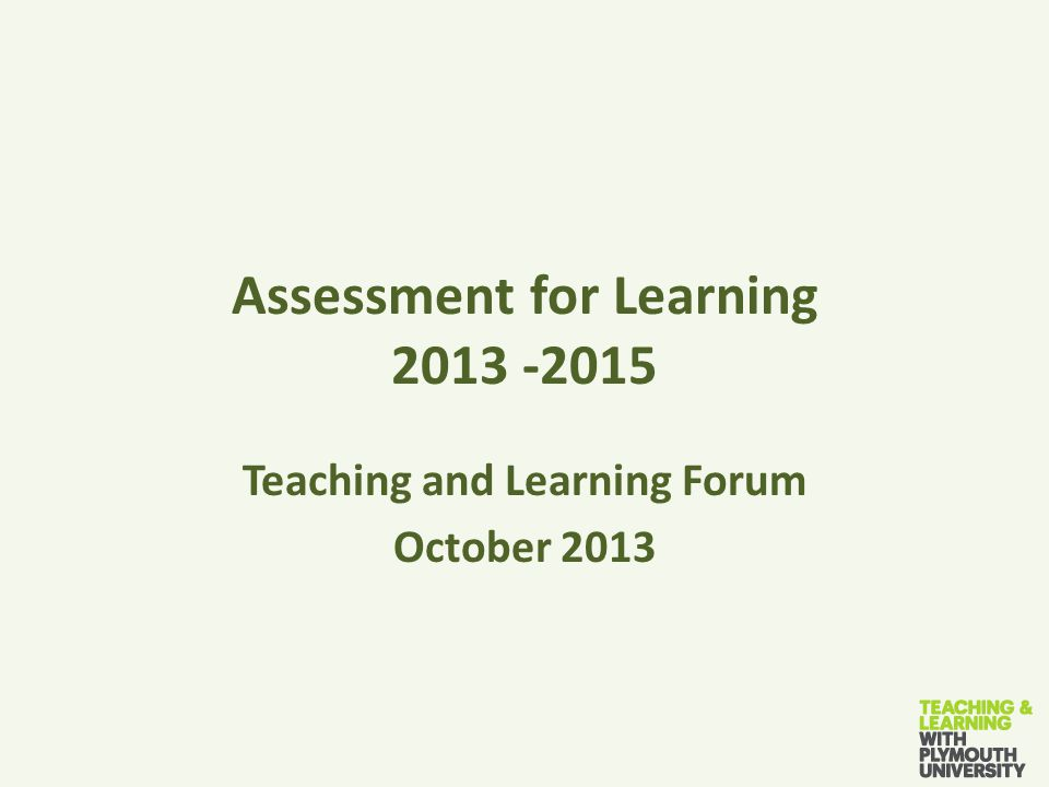 Assessment for Learning Teaching and Learning Forum October 2013