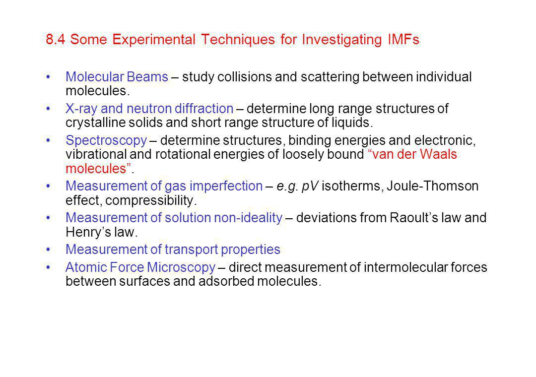 8.4 Some Experimental Techniques for Investigating IMFs Molecular Beams – study collisions and scattering between individual molecules.