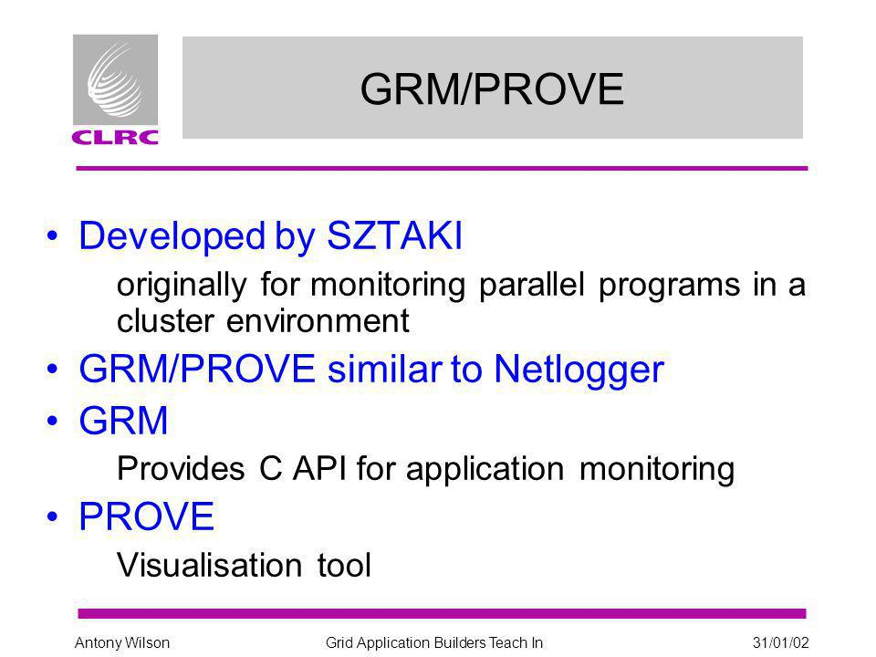 Grid Application Builders Teach In31/01/02Antony Wilson R-GMA - API's Java & C++ API's Consumer Circular buffer producer Database producer Archiver C API's under development